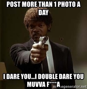 Jules Pulp Fiction - Post more than 1 photo a day i dare you...I double dare you muvva f****a