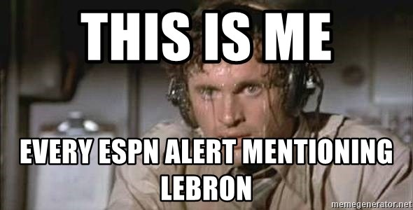 This is me every ESPN alert mentioning LeBron - Sweating Guy