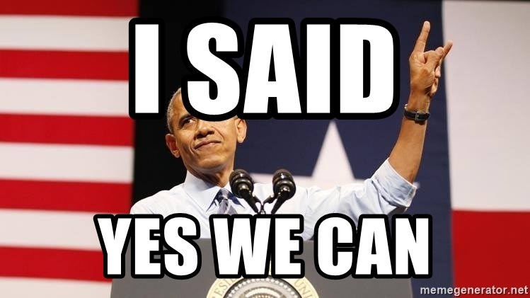 yes we can - i said yes we can