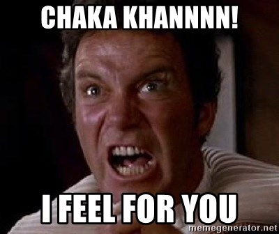 Khan - Chaka KhanNNN! i feel for you