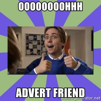 INBETWEENERS FRIEND - Oooooooohhh Advert friend