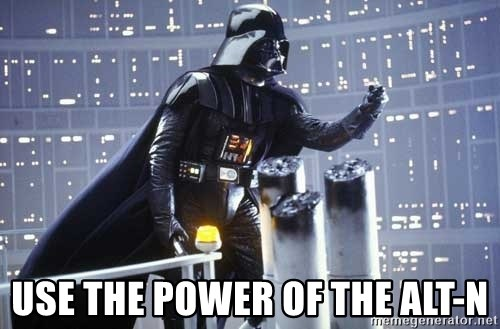 Darth Vader Shaking Fist -  use the power of the alt-n
