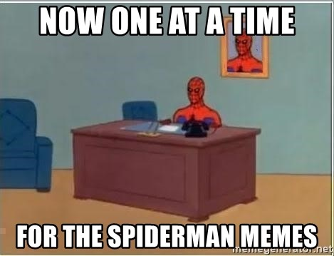 Spiderman Desk - Now one at a time for the spiderman memes