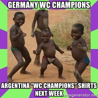 """african kids dancing - Germany WC champions Argentina """"WC champions"""" shirts next week"""