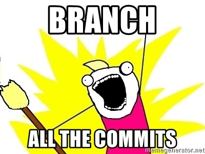 X ALL THE THINGS - branch all the commits