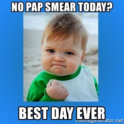 yes baby 2 - No Pap smear today? Best day ever