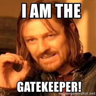 I Am The Gatekeeper One Does Not Simply Meme Generator