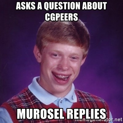 Asks a question about cgpeers murosel replies - Bad Luck Brian
