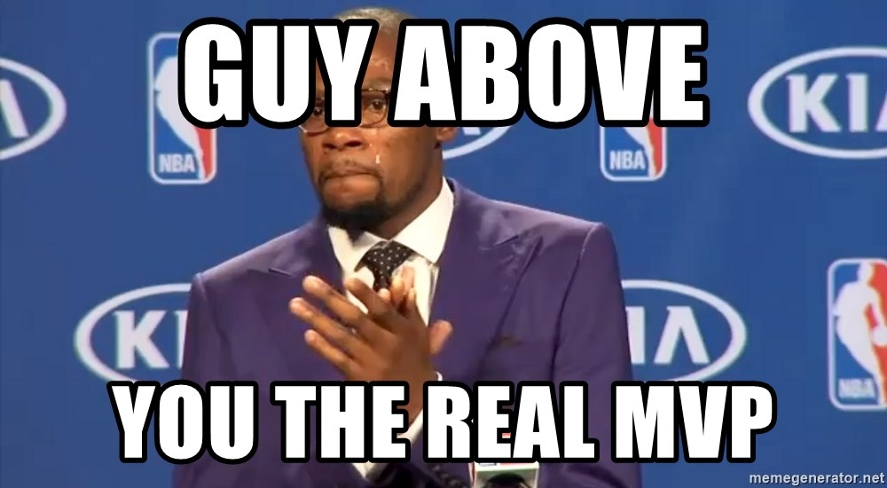 KD you the real mvp f - GUY ABOVE YOU THE REAL MVP