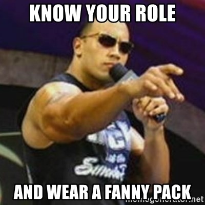 Know Your Role And Wear A Fanny Pack Dwayne The Rock Johnson