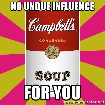 College Campbells Soup Can - NO UNDUE INFLUENCE FOR YOU