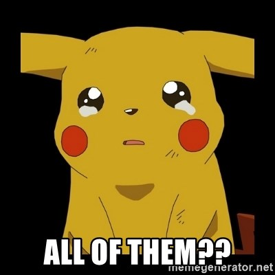 Pikachu crying -  All of them??
