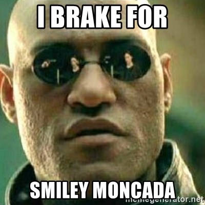 What If I Told You - i brake for smiley moncada