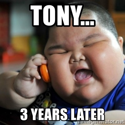 fat chinese kid - tony... 3 years later