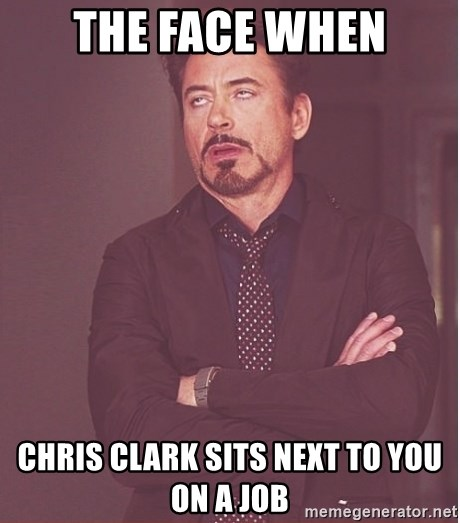 Robert Downey Junior face - The face when Chris clark sits next to you on a job