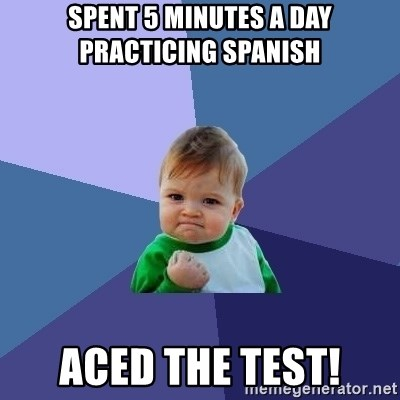 Success Kid - spent 5 minutes a day practicing spanish aced the test!
