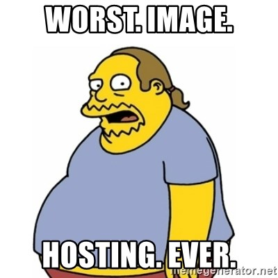Comic Book Guy Worst Ever - worst. image. hosting. ever.