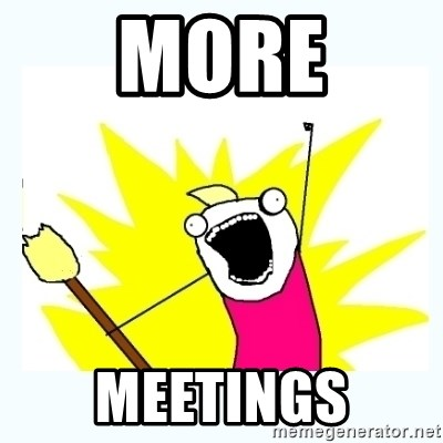 All the things - MORE MEETINGS