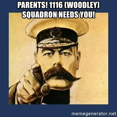 your country needs you - parents! 1116 (woodley) squadron needs yoU!