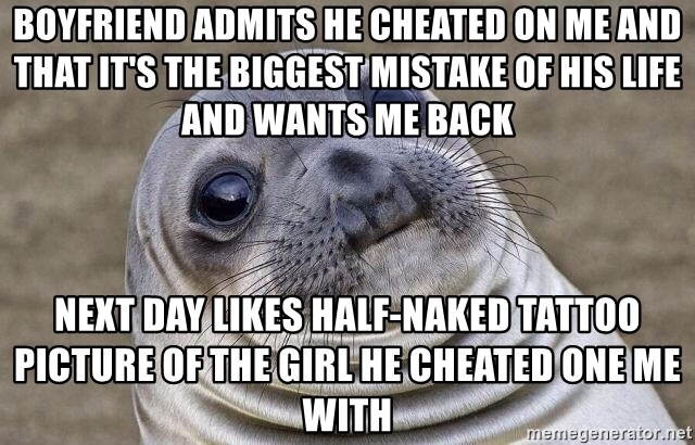boyfriend admits he cheated on me and that it's the biggest