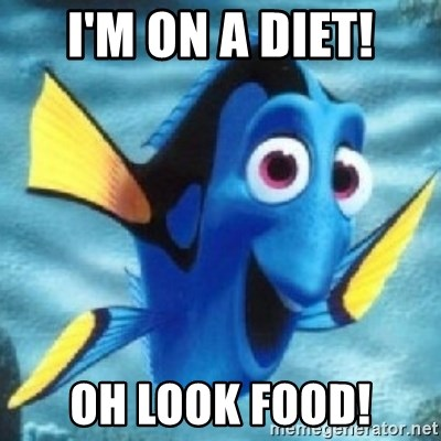 Dory - I'm on a diet! Oh look food!