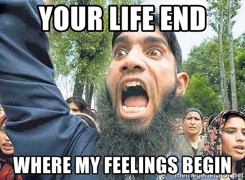 Angry Muslim Guy - yOUR LIFE END WHERE MY FEELINGS BEGIN
