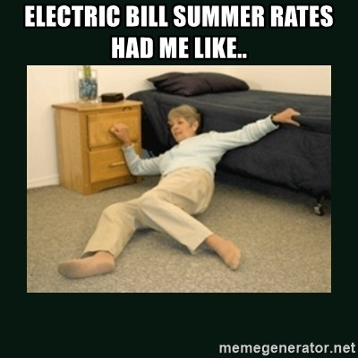 life alert lady - Electric bill summer rates had me like..