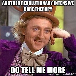 Willy Wonka - Another revolutionary intensive care therapy do tell me more