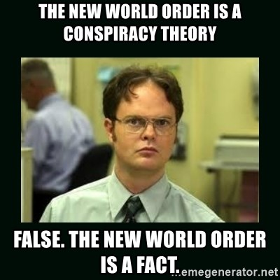 the new world order is a conspiracy theory false the new world