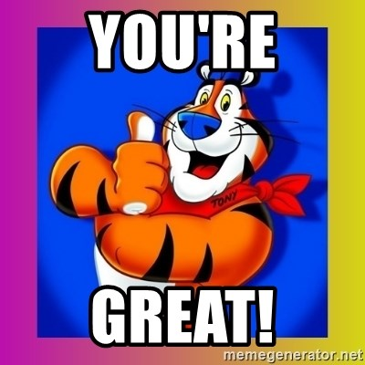 Tony The Tiger Meme You're Great