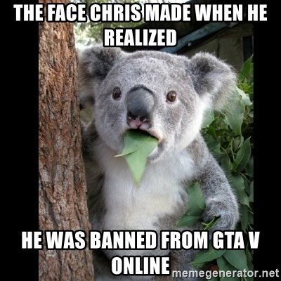 Koala can't believe it - The face chris made when he realized He was BANNED from GTA V Online