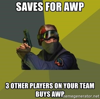 Counter Strike - Saves foR AWP 3 other players on your team buys AWP