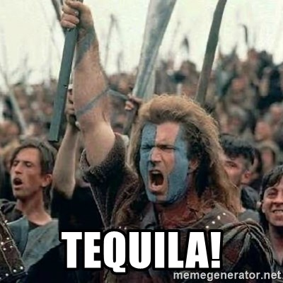 William Wallace braveheart mel gibson lol -  tequila!
