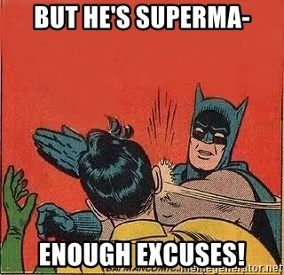 batman slap robin - But he's Superma- Enough excuses!