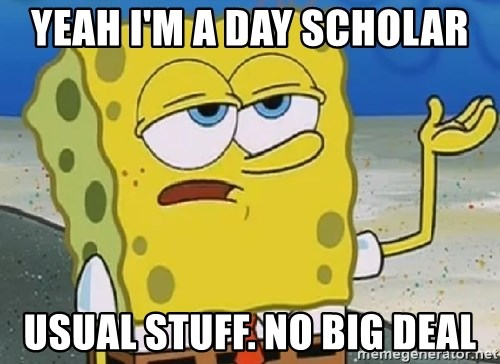 Only Cried for 20 minutes Spongebob - Yeah I'M A DAY SCHOLAR USUAL STUFF. NO BIG DEAL