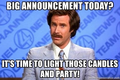Anchorman Will Ferrell - big announcement today? it's time to light those candles and party!