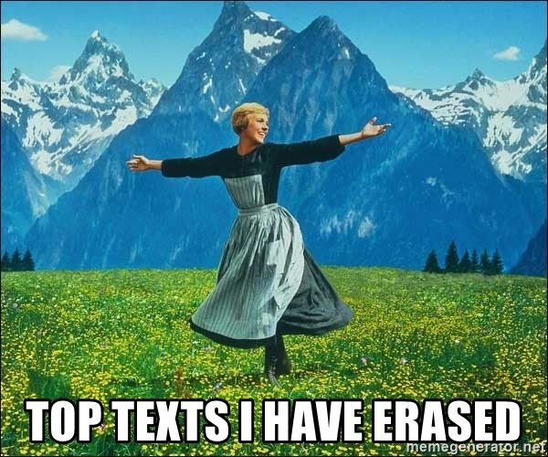 Look at all the things -  TOp TexTs I Have Erased