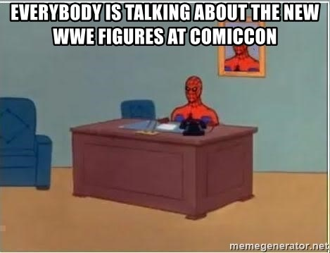 Spiderman Desk - Everybody is talking about the new WWE Figures at Comiccon