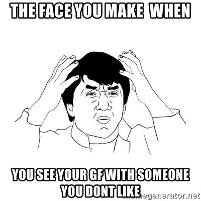 jackie chan meme paint - The face you make  when you see your gf with someone you dont like
