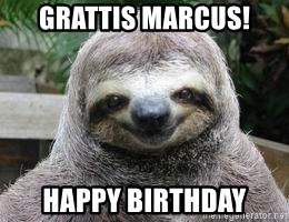 Sexual Sloth - Grattis Marcus! happy birthday