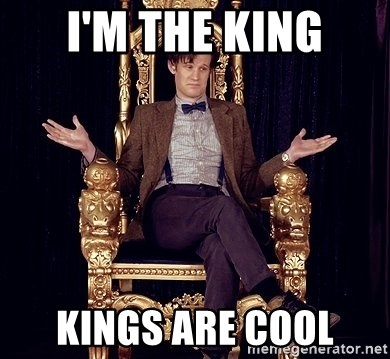 Hipster Doctor Who - I'm the king Kings are cool