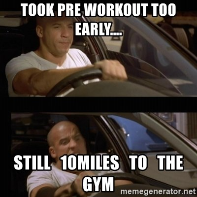 Vin Diesel Car - Took pre workout too early.... Still   10miles   to   the   gym