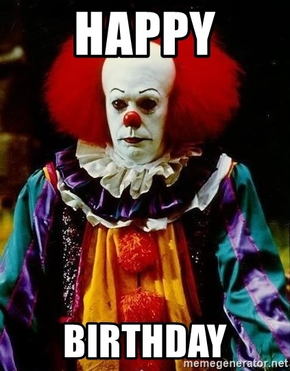 Happy Birthday It Clown Stephen King Meme Generator