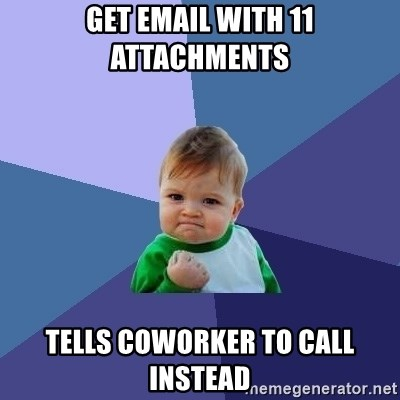 Success Kid - Get email with 11 attachments Tells coworker to call instead