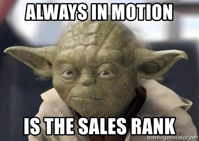 Master Yoda - ALWAYS IN MOTION IS THE SALES RANK