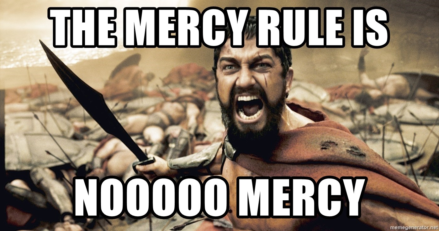 Image result for mercy rule meme