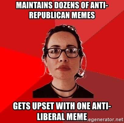 maintains dozens of anti-republican memes gets upset with