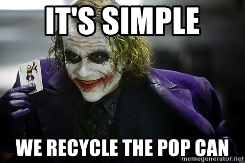 joker - iT'S SIMPLE we recycle the pop can