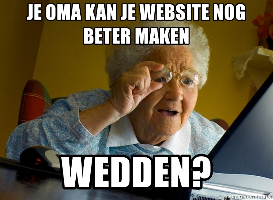 Internet Grandma Surprise - Je oma kan je website nog beter maken Wedden?