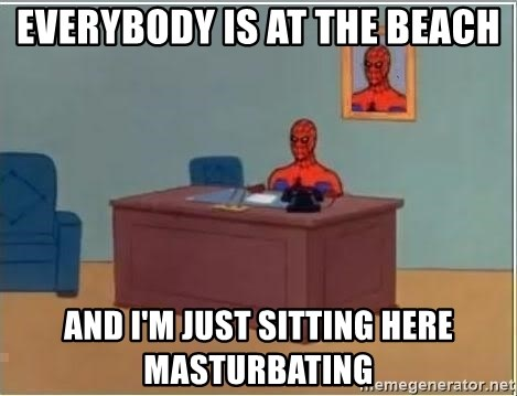 Spiderman Desk - Everybody is at the beach and i'm just sitting here masturbating